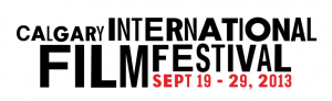 Calgary International Film Fest 2013