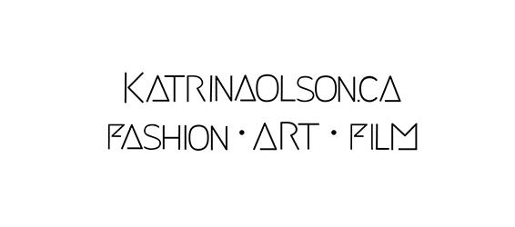 Katrina Olson –  Fashion | Film | Art